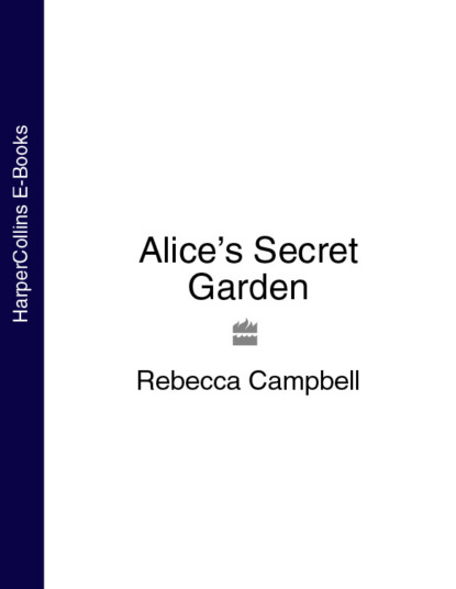 Rebecca Campbell Alice's Secret Garden rebecca campbell the favours and fortunes of katie castle