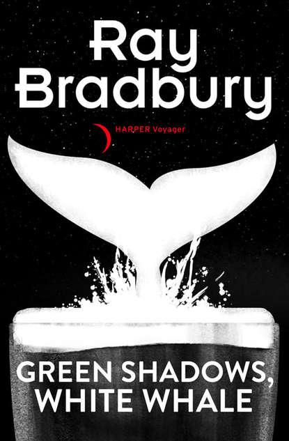 Фото - Рэй Брэдбери Green Shadows, White Whales bradbury ray from the dust returned