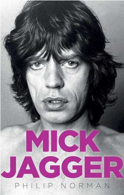Фото - Philip Norman Mick Jagger printio футболка классическая mick jagger the rolling stones