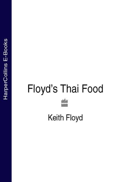 Keith Floyd Floyd's Thai Food