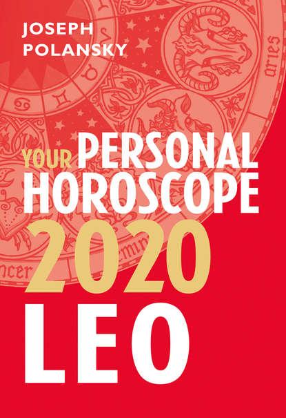 Joseph Polansky Leo 2020: Your Personal Horoscope joseph polansky leo 2020 your personal horoscope