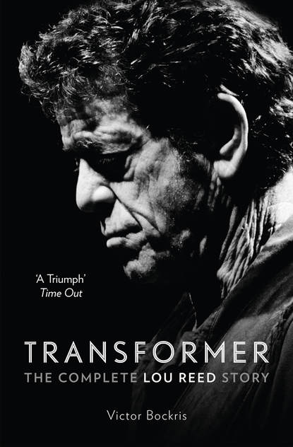 Victor Bockris Transformer: The Complete Lou Reed Story виниловая пластинка reed lou rock n roll animal