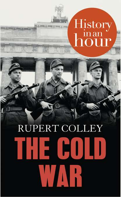 Rupert Colley The Cold War: History in an Hour rupert colley nazi germany history in an hour