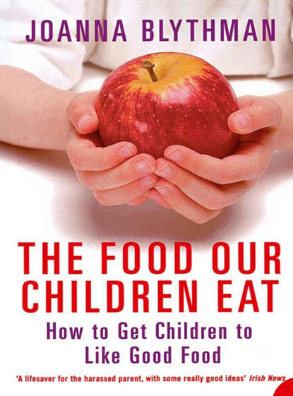 Joanna Blythman The Food Our Children Eat: How to Get Children to Like Good Food eat drink and be merry in maryland