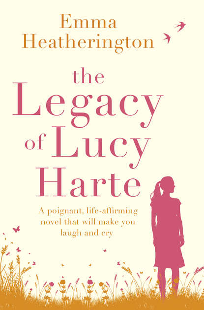 Emma Heatherington The Legacy of Lucy Harte: A poignant, life-affirming novel that will make you laugh and cry emma heatherington part of me and you