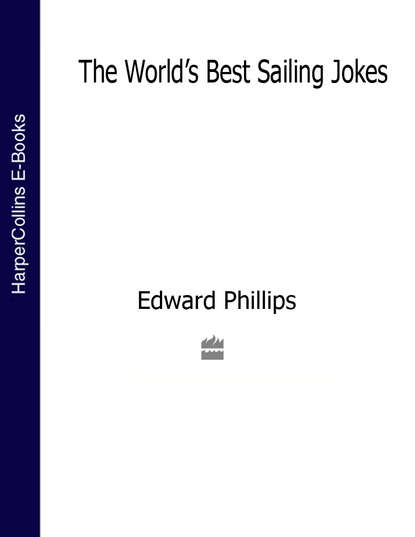 Edward Phillips The World's Best Sailing Jokes sailing the mystery