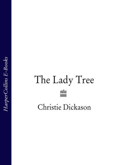 Christie Dickason The Lady Tree