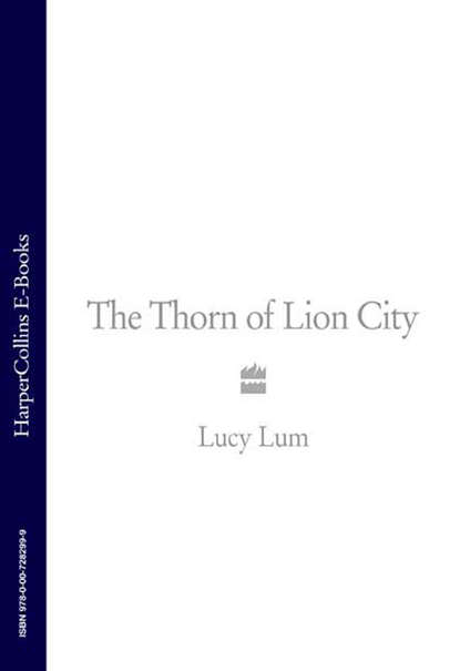 Lucy Lum The Thorn of Lion City: A Memoir lucy lum the thorn of lion city a memoir