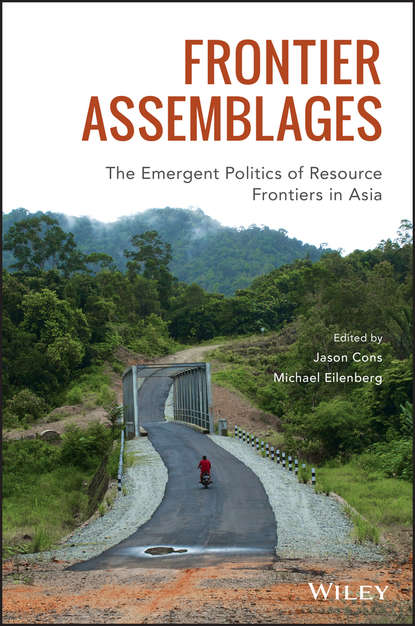 Michael Eilenberg Frontier Assemblages. The Emergent Politics of Resource Frontiers in Asia andrew delios strategy for success in asia mastering business in asia