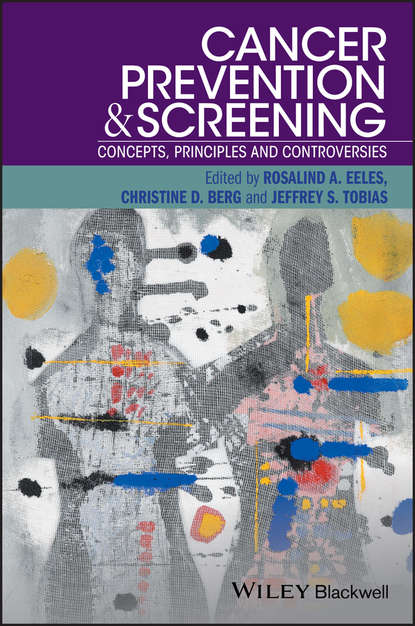 Rosalind Eeles A. Cancer Prevention and Screening. Concepts, Principles and Controversies jack roth a lung cancer