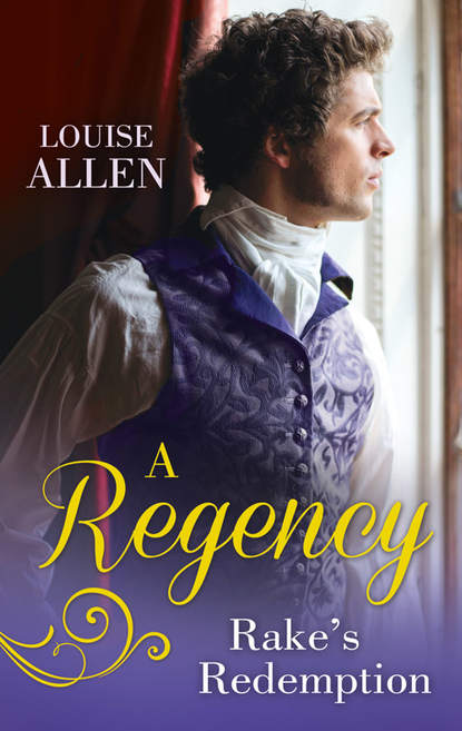 Louise Allen A Regency Rake's Redemption: Ravished by the Rake / Seduced by the Scoundrel недорого