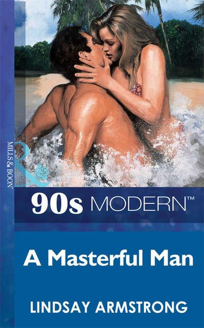 Lindsay Armstrong A Masterful Man toplight davina tl1481y 04gc