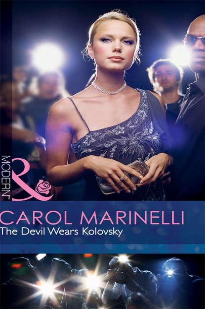 CAROL MARINELLI The Devil Wears Kolovsky carol marinelli return of the untamed billionaire