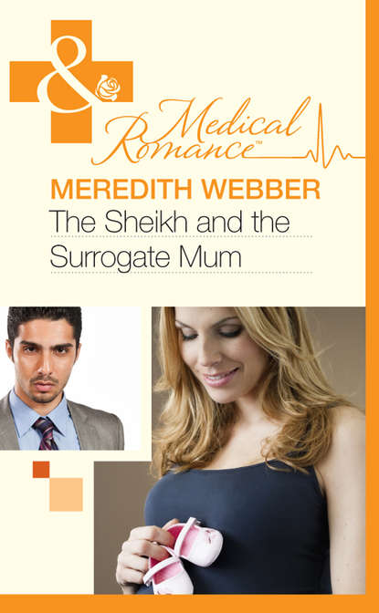 Meredith Webber The Sheikh and the Surrogate Mum meredith webber the accidental daddy