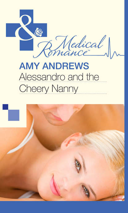 Фото - Amy Andrews Alessandro and the Cheery Nanny amy andrews alessandro and the cheery nanny