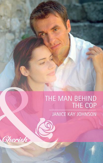 Фото - Janice Johnson Kay The Man Behind the Cop janice johnson kay to love a cop