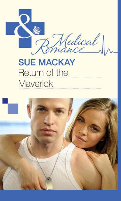 Sue MacKay Return of the Maverick недорого
