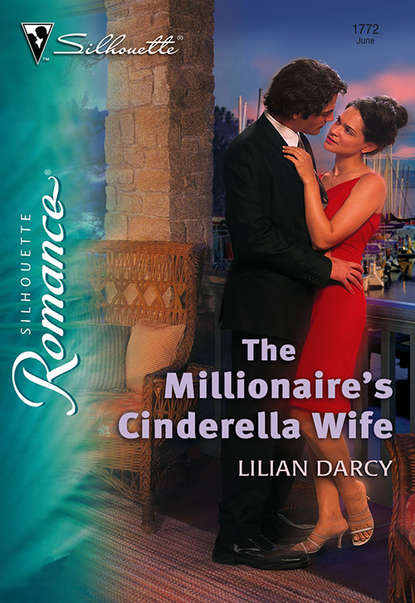 Фото - Lilian Darcy The Millionaire's Cinderella Wife sierra cartwright on his terms