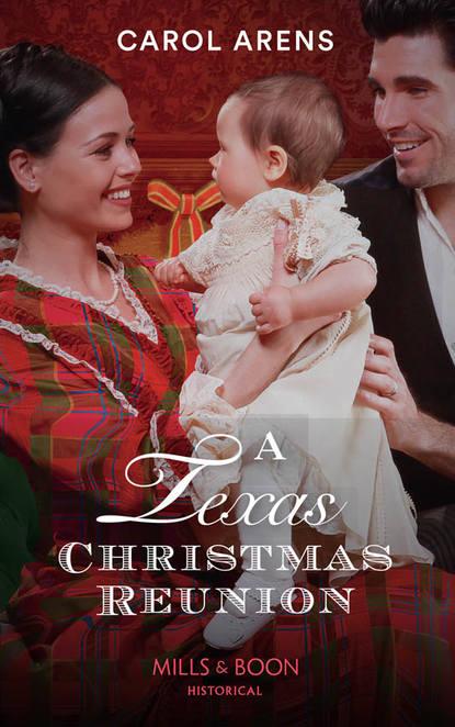 Carol Arens A Texas Christmas Reunion недорого