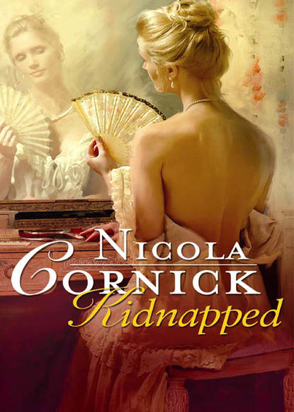 Nicola Cornick Kidnapped: His Innocent Mistress isabelle goddard a regency earl s pleasure the earl plays with fire society s most scandalous rake
