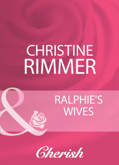 Christine Rimmer Ralphie's Wives caroline anderson best friend to wife and mother