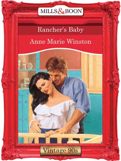 Anne Marie Winston Rancher's Baby anne marie winston el hombre más deseable