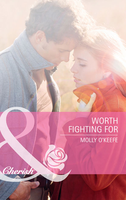 Molly O'Keefe Worth Fighting For joshua m myers we are worth fighting for