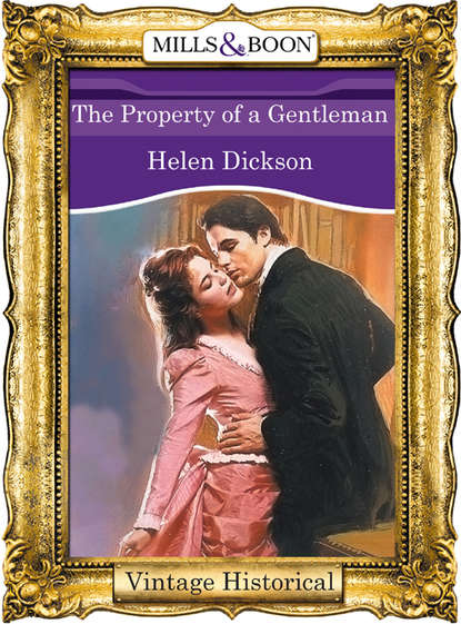 Helen Dickson The Property of a Gentleman eve m mont a breath of eyre