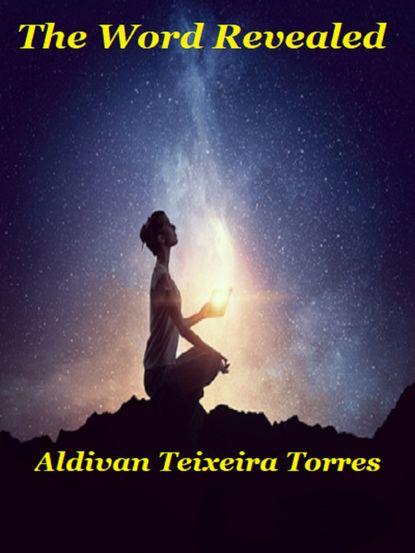 Aldivan Teixeira Torres The Word Revealed недорого