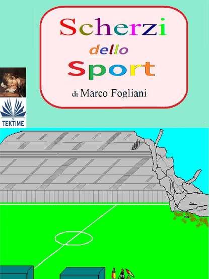 Marco Fogliani Scherzi Dello Sport t nagata partita in e