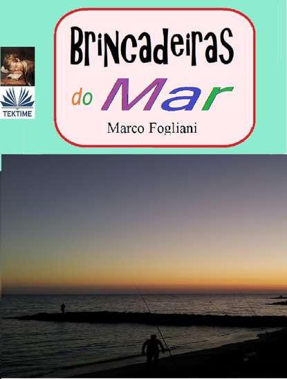 Marco Fogliani Brincadeiras Do Mar marco fogliani brincadeiras do desporto