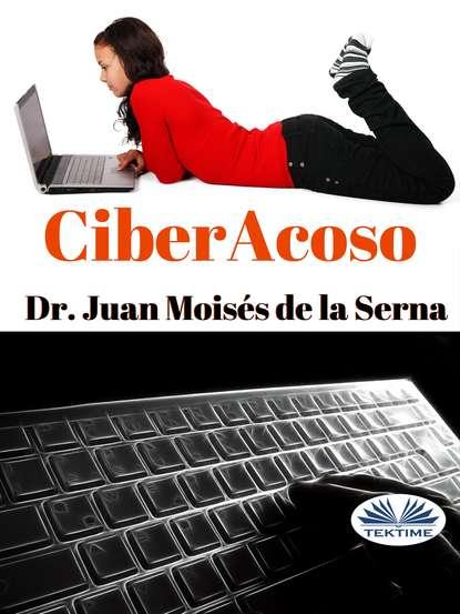 Juan Moisés De La Serna Ciberacoso juan moisés de la serna the spy