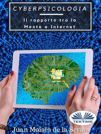 Juan Moisés De La Serna Cyberpsicologia juan moisés de la serna the spy