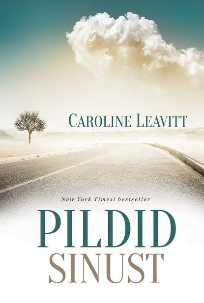 Caroline Leavitt Pildid sinust ilmar taska parem kui elu