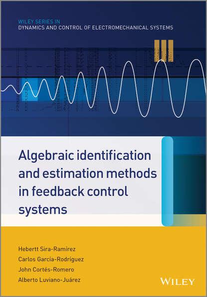 Hebertt Sira-Ramirez Algebraic Identification and Estimation Methods in Feedback Control Systems fuzzy ideals in algebraic structures