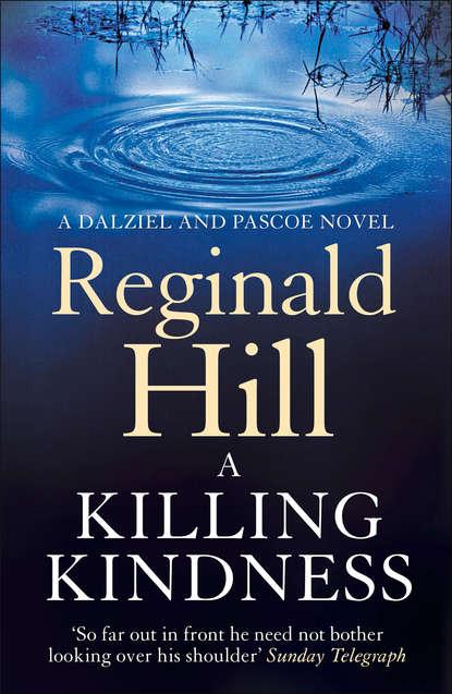 Reginald Hill A Killing Kindness недорого