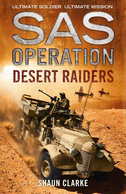 paul dickson the rise of the g i army 1940 1941 Shaun Clarke Desert Raiders