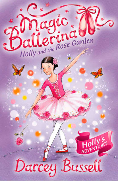 Darcey Bussell Holly and the Rose Garden holly rose swinyard the cosplay journal volume 1