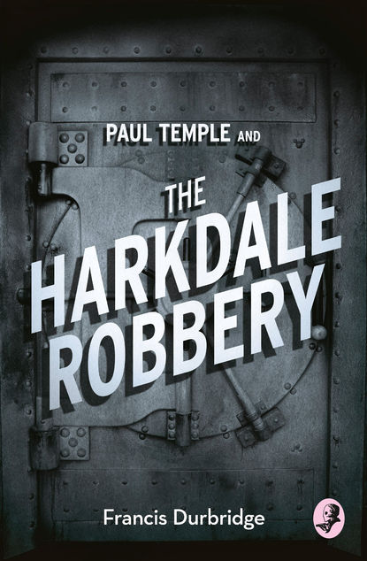 Francis Durbridge Paul Temple and the Harkdale Robbery the swan thieves