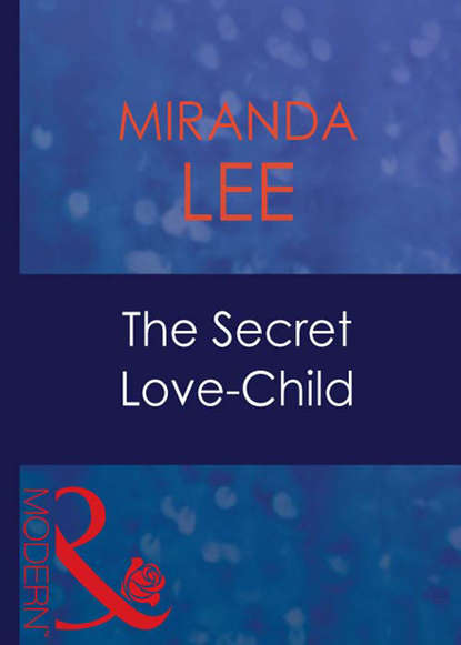 Miranda Lee The Secret Love-Child miranda lee the italian s unexpected love child