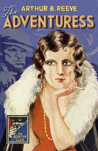Arthur B. Reeve The Adventuress arthur b reeve detective kennedy the film mystery