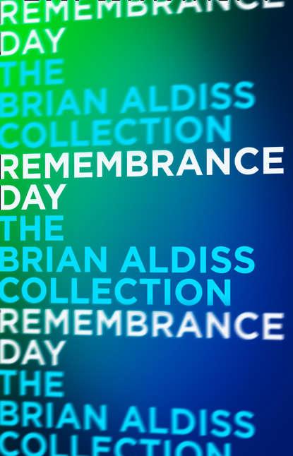 Brian Aldiss Remembrance Day brian aldiss the squire quartet