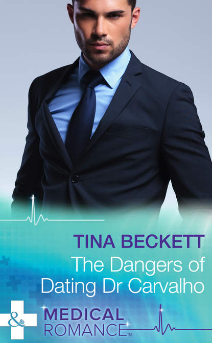 Tina Beckett The Dangers Of Dating Dr Carvalho tina beckett the doctor in the executive suite