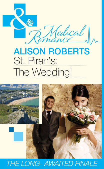 Alison Roberts St Piran's: The Wedding! madeleine john st the essence of the thing