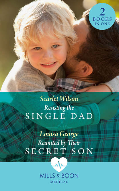 kandy shepherd second chance with the single dad Louisa George Resisting The Single Dad: Resisting the Single Dad / Reunited by Their Secret Son