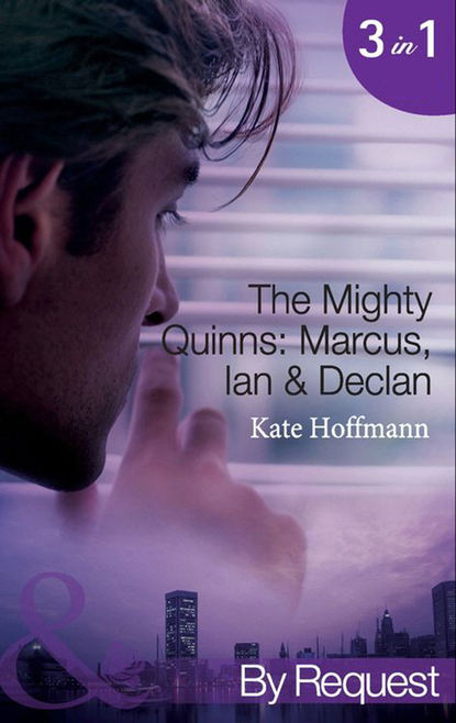 kate hoffmann the mighty quinns danny Kate Hoffmann The Mighty Quinns: Marcus, Ian & Declan: The Mighty Quinns: Marcus / The Mighty Quinns: Ian / The Mighty Quinns: Declan