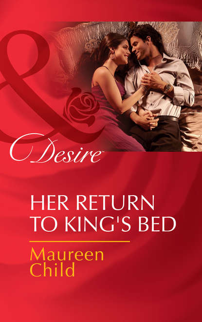 Maureen Child Her Return to King's Bed