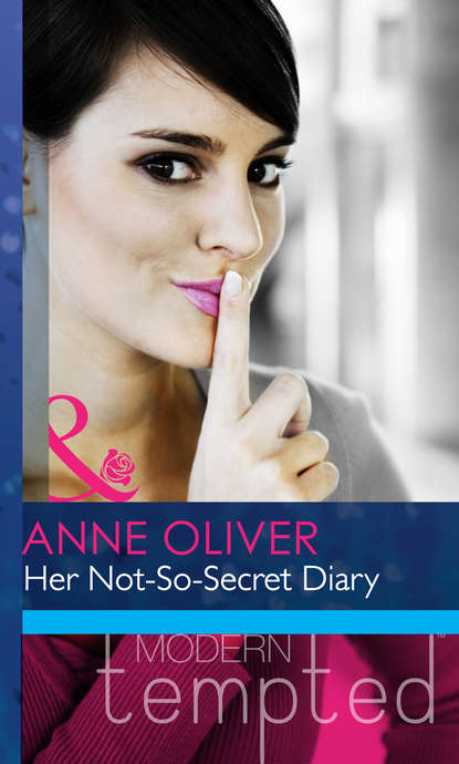 Anne Oliver Her Not-So-Secret Diary недорого