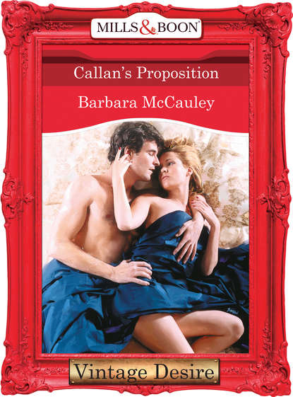 Фото - Barbara McCauley Callan's Proposition jc harroway the proposition her every fantasy
