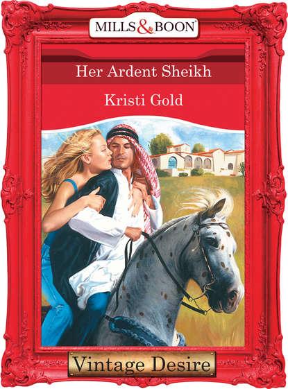KRISTI GOLD Her Ardent Sheikh kristi gold the return of the sheikh